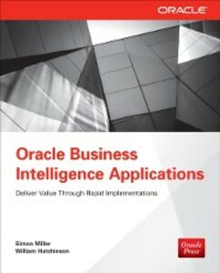 Ebook in inglese Oracle Business Intelligence Applications Hutchinson, William , Miller, Simon
