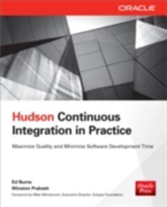 Foto Cover di Hudson Continuous Integration in Practice, Ebook inglese di Ed Burns,Winston Prakash, edito da McGraw-Hill Education