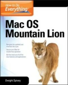 Ebook in inglese How to Do Everything Mac OS X Mountain Lion Spivey, Dwight
