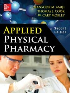 Ebook in inglese Applied Physical Pharmacy 2/E Amiji, Mansoor , Cook, Thomas J. , Mobley, Cary