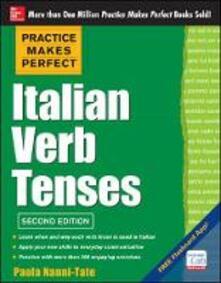 Practice makes perfect italian verb tenses - Paola Nanni-Tate - copertina