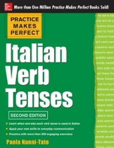 Ebook in inglese Practice Makes Perfect Italian Verb Tenses, 2nd Edition Nanni-Tate, Paola