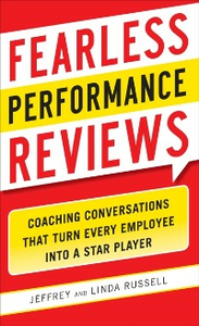 Ebook in inglese Fearless Performance Reviews: Coaching Conversations that Turn Every Employee into a Star Player Russell, Jeff , Russell, Linda