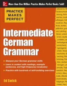 Ebook in inglese Practice Makes Perfect Intermediate German Grammar (EBOOK) Swick, Ed