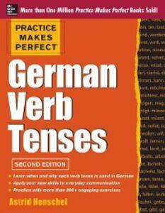 Ebook in inglese Practice Makes Perfect German Verb Tenses, 2nd Edition Henschel, Astrid