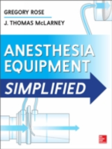 Ebook in inglese Anesthesia Equipment Simplified McLarney, J. Thomas , Rose, Gregory
