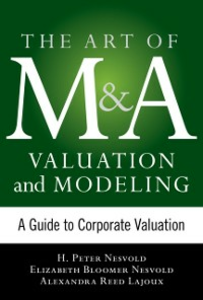 Ebook in inglese Art of M&A Valuation and Modeling: A Guide to Corporate Valuation Lajoux, Alexandra Reed , Nesvold, Elizabeth Bloomer , Nesvold, H. Peter