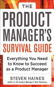 Foto Cover di Product Manager's Survival Guide: Everything You Need to Know to Succeed as a Product Manager, Ebook inglese di Steven Haines, edito da McGraw-Hill Education