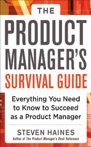Ebook in inglese Product Manager's Survival Guide: Everything You Need to Know to Succeed as a Product Manager Haines, Steven