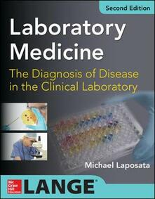 Laboratory medicine diagnosis of disease in the clinical laboratory - Michael Laposata - copertina