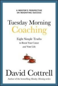Ebook in inglese Tuesday Morning Coaching: Eight Simple Truths to Boost Your Career and Your Life Cottrell, David