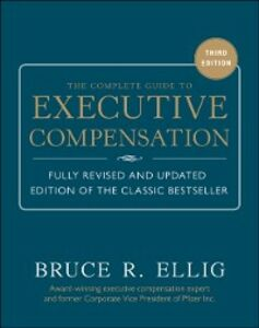 Ebook in inglese Complete Guide to Executive Compensation 3/E Ellig, Bruce