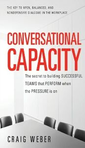 Ebook in inglese Conversational Capacity: The Secret to Building Successful Teams That Perform When the Pressure Is On Weber, Craig