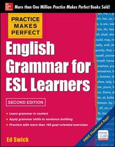 Ebook in inglese Practice Makes Perfect English Grammar for ESL Learners 2E(EBOOK) Swick, Ed