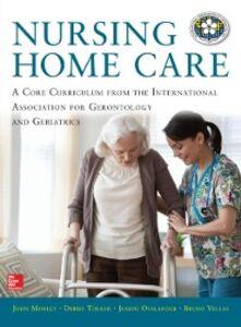 Ebook in inglese Nursing Home Care Morley, John , Ouslander, Joseph G. , Tolson, Debbie , Vellas, Bruno