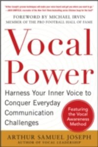 Foto Cover di Vocal Power: Harness Your Inner Voice to Conquer Everyday Communication Challenges, with a foreword by Michael Irvin, Ebook inglese di Arthur Samuel Joseph, edito da McGraw-Hill Education