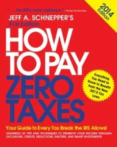 Ebook in inglese How to Pay Zero Taxes 2014: Your Guide to Every Tax Break the IRS Allows Schnepper, Jeff A.