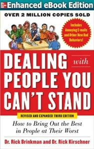 Ebook in inglese Dealing with People You Can t Stand, Revised and Expanded Third Edition: How to Bring Out the Best in People at Their Worst Brinkman, Dr. Rick , Kirschner, Dr. Rick