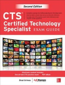 Ebook in inglese CTS Certified Technology Specialist Exam Guide, Second Edition Grimes, Brad , International, InfoComm