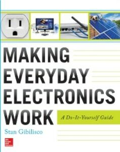 Ebook in inglese Making Everyday Electronics Work: A Do-It-Yourself Guide Gibilisco, Stan