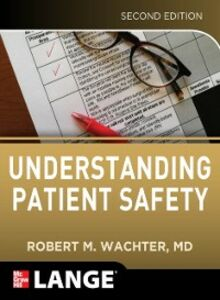Ebook in inglese Understanding Patient Safety, Second Edition Wachter, Robert
