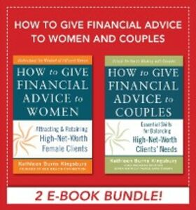Ebook in inglese How to Give Financial Advice to Women and Couples EBOOK BUNDLE Kingsbury, Kathleen Burns