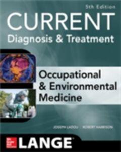 Foto Cover di CURRENT Occupational and Environmental Medicine 5/E, Ebook inglese di Robert Harrison,Joseph LaDou, edito da McGraw-Hill Education