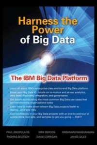 Ebook in inglese Harness the Power of Big Data The IBM Big Data Platform Corrigan, David , deRoos, Dirk , Deutsch, Thomas , Giles, James