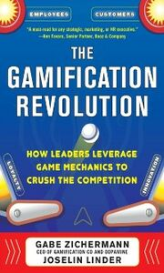 Ebook in inglese Gamification Revolution: How Leaders Leverage Game Mechanics to Crush the Competition Linder, Joselin , Zichermann, Gabe