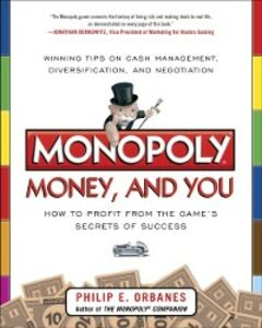 Ebook in inglese Monopoly, Money, and You: How to Profit from the Game s Secrets of Success Orbanes, Philip E.