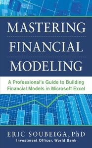 Ebook in inglese Mastering Financial Modeling: A Professional s Guide to Building Financial Models in Excel Soubeiga, Eric
