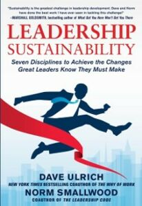 Foto Cover di Leadership Sustainability: Seven Disciplines to Achieve the Changes Great Leaders Know They Must Make, Ebook inglese di Norm Smallwood,Dave Ulrich, edito da McGraw-Hill Education
