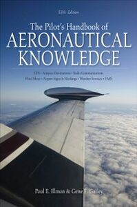 Foto Cover di Pilot's Handbook of Aeronautical Knowledge, Fifth Edition, Ebook inglese di Gene Gailey,Paul Illman, edito da McGraw-Hill Education