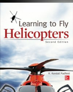 Ebook in inglese Learning to Fly Helicopters, Second Edition Padfield, R.
