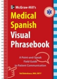 Ebook in inglese McGraw-Hill Education's Medical Spanish Visual Phrasebook Bobenhouse, Neil