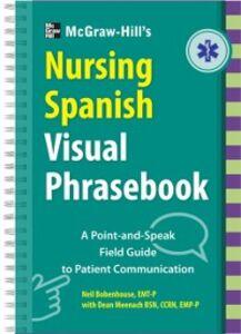 Ebook in inglese McGraw-Hill Education's Nursing Spanish Visual Phrasebook Bobenhouse, Neil , Meenach, Dean