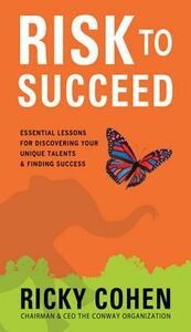 Ebook in inglese Risk to Succeed: Essential Lessons for Discovering Your Unique Talents and Finding Success Cohen, Ricky