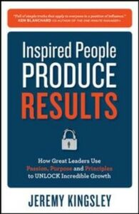 Foto Cover di Inspired People Produce Results: How Great Leaders Use Passion, Purpose and Principles to Unlock Incredible Growth, Ebook inglese di Jeremy Kingsley, edito da McGraw-Hill Education
