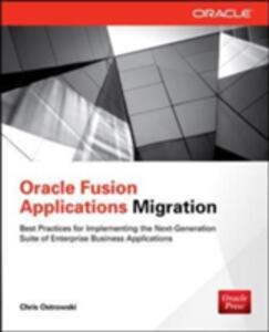 Oracle Fusion Applications Migration - Chris Ostrowski - cover