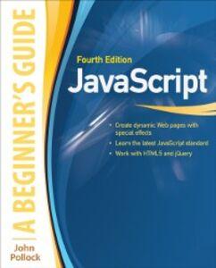 Foto Cover di JavaScript: A Beginner's Guide, Fourth Edition, Ebook inglese di John Pollock, edito da McGraw-Hill Education