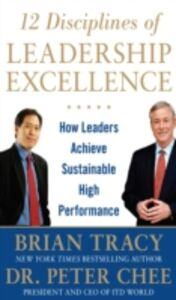 Ebook in inglese 12 Disciplines of Leadership Excellence: How Leaders Achieve Sustainable High Performance Chee, Peter , Tracy, Brian