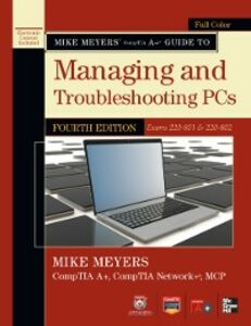 Foto Cover di Mike Meyers' CompTIA A+ Guide to Managing and Troubleshooting PCs, 4th Edition (Exams 220-801 & 220-802), Ebook inglese di Mike Meyers, edito da McGraw-Hill Education