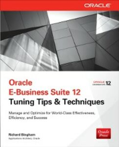 Ebook in inglese Oracle E-Business Suite 12 Tuning Tips & Techniques Bingham, Richard