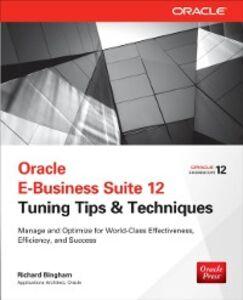 Foto Cover di Oracle E-Business Suite 12 Tuning Tips & Techniques, Ebook inglese di Richard Bingham, edito da McGraw-Hill Education