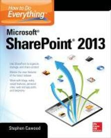 How to do everything Microsoft SharePoint 2013 - Stephen Cawood - copertina