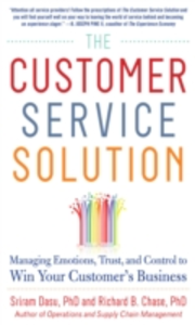 Ebook in inglese Customer Service Solution: Managing Emotions, Trust, and Control to Win Your Customer s Business Chase, Richard , Dasu, Sriram