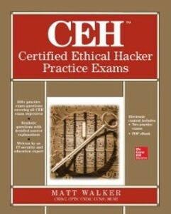 Ebook in inglese CEH Certified Ethical Hacker Practice Exams Walker, Matt