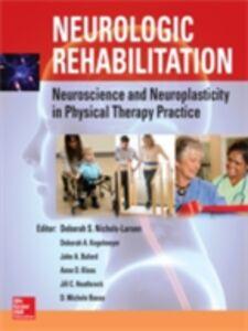 Foto Cover di Neurologic Rehabilitation: Neuroscience and Neuroplasticity in Physical Therapy Practice, Ebook inglese di AA.VV edito da McGraw-Hill Education