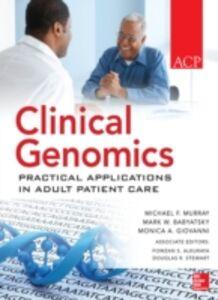 Foto Cover di Clinical Genomics: Practical Applications for Adult Patient Care, Ebook inglese di AA.VV edito da McGraw-Hill Education