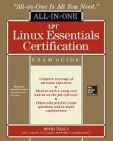 LPI Linux essentials certification. All-in-one exam guide - Robb H. Tracy - copertina